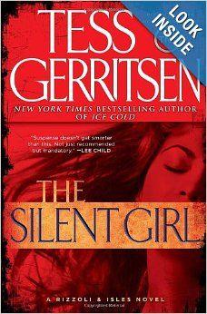 The Silent Girl: A Rizzoli & Isles Novel (Rizzoli & Isles Novels): Tess Gerritsen: 9780345515506: Amazon.com: Books