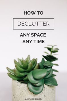 The ultimate guide to decluttering - any space, any time. (via Slow Your Home)