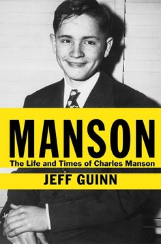 Manson: The Life and Times of Charles Manson by Jeff Guinn   13 Works Of Nonfiction And Memoir That We Loved In 2013