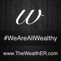 #WeAreAllWealthy