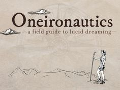 Oneironautics - A Field Guide to Lucid Dreaming by Thomas — Kickstarter