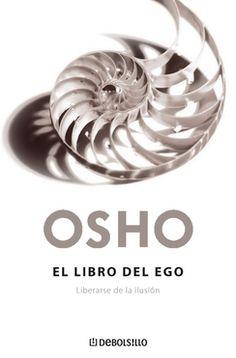 EL LIBRO DEL EGO - OSHO - Sinopsis del libro, reseñas, criticas ...