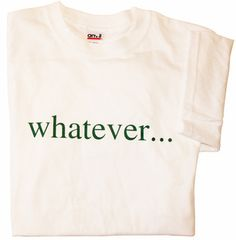 Whatever Tee-shirt