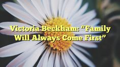 """Victoria Beckham: """"Family Will Always Come First"""" - http://doublebabystrollerreviews.net/victoria-beckham-family-will-always-come-first/"""