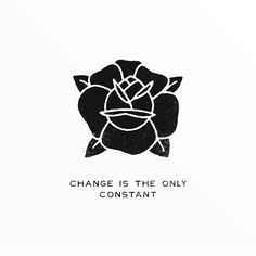 Change is the only constant. Design is up for grabs - email or DM to purchase :)