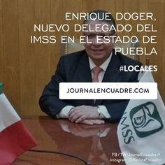 Revista Encuadre » Enrique Doger, nuevo delegado del IMSS en el Estado de Puebla