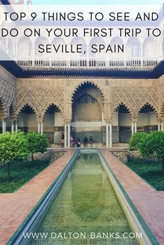Top 9 Things To See And Do On Your First Trip To Seville, Spain.