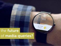 The future of media queries? by yiibu via slideshare