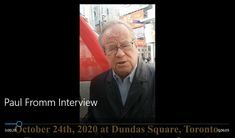 Paul Fromm at Dundas Square in Toronto Ontario on October 24th, 2020.