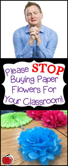 Find out why I think you should STOP buying tissue paper flowers for your classroom. Find out why I Flower Bulletin Boards, Classroom Bulletin Boards, Classroom Design, Preschool Classroom, Future Classroom, Chalkboard Classroom, Classroom Door, Classroom Activities, Diy Classroom Decorations