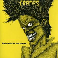 the Cramps - Bad Music For Bad People (1984) - great drawing from Stephen Blickenstaff