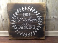 Home Design Ideas: Home Decorating Ideas Rustic Home Decorating Ideas Rustic Kitchen Wall Decor - Rustic Wood - Kitchen Decor - Dancing Sign Rustic Kitchen Wall Decor, Kitchen Signs, Home Decor Kitchen, Diy Wall Decor, Rustic Decor, Rustic Style, Southern Kitchen Decor, Country Kitchen, Kitchen Interior