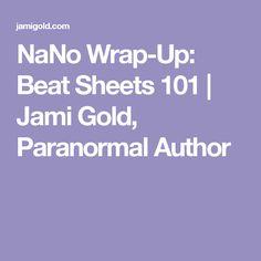 NaNo Wrap-Up: Beat Sheets 101 | Jami Gold, Paranormal Author