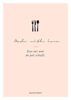 Poster - Made with love, dus eet wat de pot schaft. www.studio-hoeked.nl
