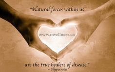 """Natural forces within us are the true healers of disease."" ~ Hippocrates"