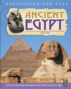 Ancient Egypt (Excavating the Past) by Jackie Gaff https://smile.amazon.com/dp/1403454566/ref=cm_sw_r_pi_dp_x_O2U4ybFTS7KQK