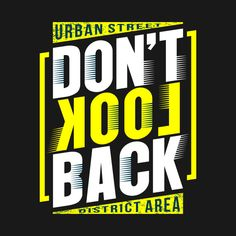 Shop Don't look back look but dont touch t-shirts designed by akmankeda as well as other look but dont touch merchandise at TeePublic. Typography Prints, Typography Design, Lettering, Graphic Design Fonts, Text Design, Yearbook Design, Shirt Print Design, Kids Prints, Photoshop