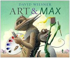 Art & Max by David Weisner    Arthur, a serious painter, is enthusiastically approached by his playful friend Max while he is in the midst of decorating a canvas with gorgeous color. Max decides that he too wants to paint and so begins the fun. This story has a deep message about creativity and individuality but it is also a great introduction to any painting project.