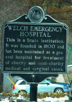 WELCH,WV > > > (I never knew this till this moment)