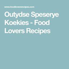 Outydse Speserye Koekies - Food Lovers Recipes