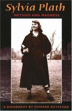 Sylvia Plath : method and madness, about Plath.