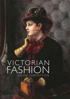 Booktopia has Victorian Fashion, Shire Library by Jayne Shrimpton. Buy a discounted Paperback of Victorian Fashion online from Australia's leading online bookstore. Victorian Era Fashion, Vintage Fashion, Period Outfit, Historical Costume, Historical Clothing, Women's Clothing, Victorian Christmas, History Books, Fashion Plates