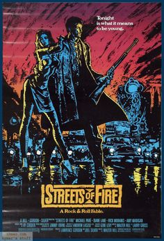 Streets Of Fire. Great forgotten Walter Hill flick.  One if my favorite movies of all time.  And it has a GREAT soundtrack!