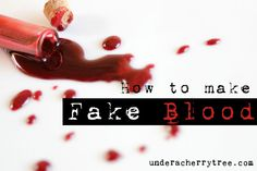 Under A Cherry Tree: How To Make Fake Blood