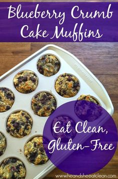 Eat Clean, Gluten Free Blueberry Crumb Cake Muffins   He and She Eat Clean