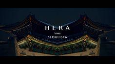 HERA : loves SEOULISTA on Vimeo