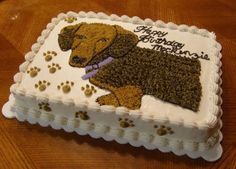 Dachshund Sheet Cake Made for a 7yr old who has a dachshund puppy as a pet. They gave me a picture and I transferred it to the cake. White...