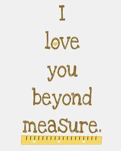 printable - 'I love you beyond measure.' - craftplaylove.blo...