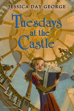 Tuesdays at the castle (Castel Glower By Jessica Day George. Meet the castle that can build itself.and the children who will do anything to defend it. A new staircase, a secret passageway.What will next Tuesday bring? Best Fantasy Novels, Fantasy Books, Books For Tween Girls, Teen Boys, Jessica Day George, Books To Read, My Books, All Nature, The Fault In Our Stars