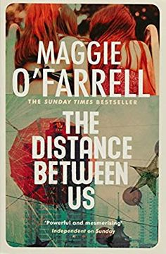 July || The Distance Between Us: Maggie O'Farrell