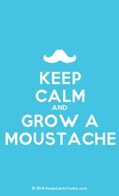 [Moustache] Keep Calm And Grow A Moustache Moustache Design, Poster On, Keep Calm, Slogan, Colours, Mugs, Studio, T Shirt, Tee