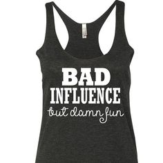 Bad Influence But Damn Fun Tank Top. Country tank top. Miranda Lambert Tank top. Country Shirt by SouthernCharme