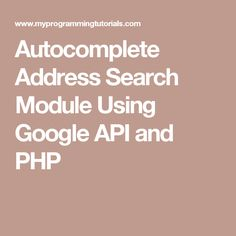 Autocomplete Address Search Module Using Google API and PHP