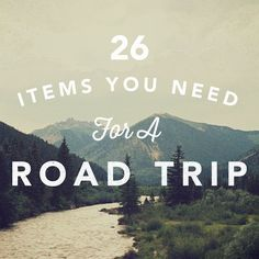 26 Items You Need to Survive a Road Trip | The Roadtrip Nation Blog #packing…