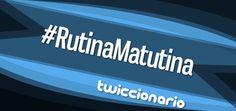 En esta edición de Twiccionario repasamos los verbos reflexivos con la etiqueta #RutinaMatutina.