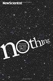 Nothing: From absolute zero to cosmic oblivion - amazing insights into nothingness (New Scientist) Paperback ? 7 Nov 2013