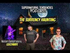 The Surrency Haunting - Supernatural Tendencies Podcast Episode Alien Abduction, Unexplained Mysteries, Mysterious Places, Psychic Abilities, Haunted Places, Paranormal, Supernatural, Georgia, Backdrops