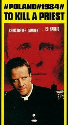SOTW4:C38 To Kill a Priest (1988), Communist regime in Poland 1980s, the true story of Father Jerzy Popieluszko, a Catholic priest and Solidarity supporter who was murdered by agents of the Polish secret police.