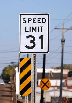 Trenton, TN My hometown and the speed limit is 31!