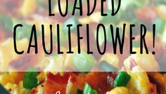 Keto Loaded Cauliflower! Tastes awesome and is easy to make.