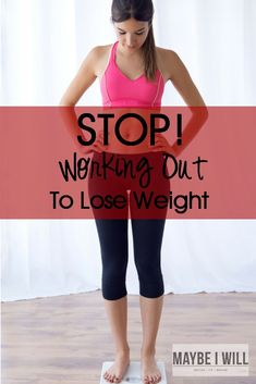 STOP Working Out To Lose Weight! 5 reasons why to exercise that have nothing to do with weight loss and a simple mental mind shift that will help make ALL the difference!