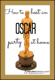 How to host an Oscar party at home on 5MinutesForMom.com