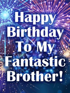 Happy Birthday Card for Brother to Loved Ones on Birthday & Greeting Cards by Davia. It's free, and you also can use your own customized birthday calendar and birthday reminders. Happy Birthday Little Brother, Birthday Wishes For Brother, Cute Happy Birthday, Birthday Wishes Messages, Happy Birthday Images, Happy Birthday Greetings, Happy Birthday Posters, Happy Birthday Wallpaper, Birthday Prayer