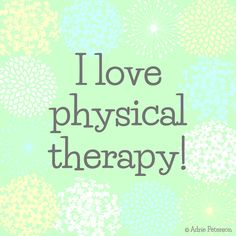 "I created this typographic design for my blog post, ""I Love Physical Therapy!"" It's about my recovery from posterior tibial tendon surgery, and advice for those facing future surgeries."