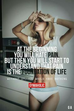 Embrace the pain. U will love it.