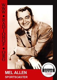 "Mel Allen--Sportscaster | Mel was the voice of the Yankees as well as the host of ""This Week in Baseball"" for 19 years.  He worked as a student manager for the Crimson Tide football team before calling the game himself."